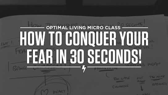 How to conquer your fear in 30 seconds! Micro Class Cover